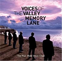 Voices of the Valley: Memory Lane by FRON MALE VOICE CHOIR (2009-11-23)