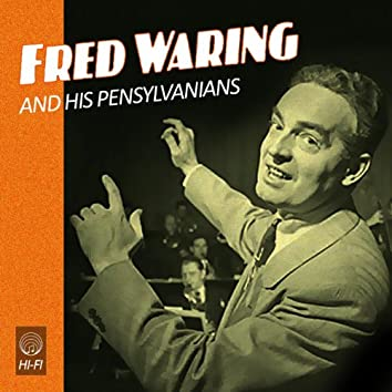 Fred Waring And The Pensylvanians In Hi-Fi