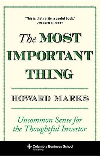 Image of The Most Important Thing: Uncommon Sense for the Thoughtful Investor (Columbia Business School Publishing)