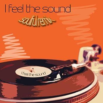I Feel the Sound (Soulful Remix)