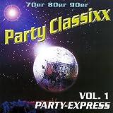 70er 80er 90er Party Classixx - Vol. 1 Party Express