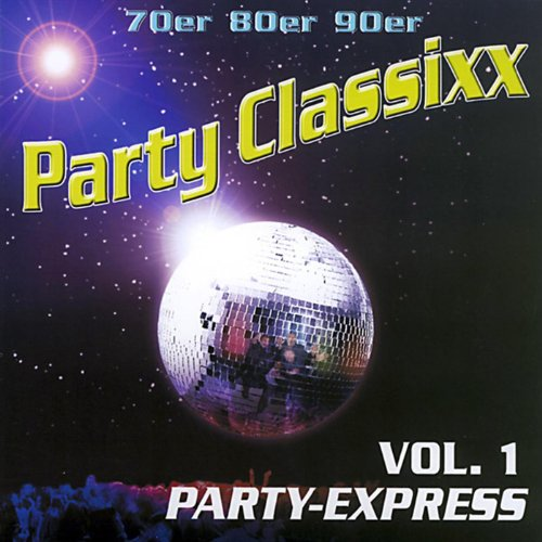 70er 80er 90er Party Classixx - Vol. 1 Party Express