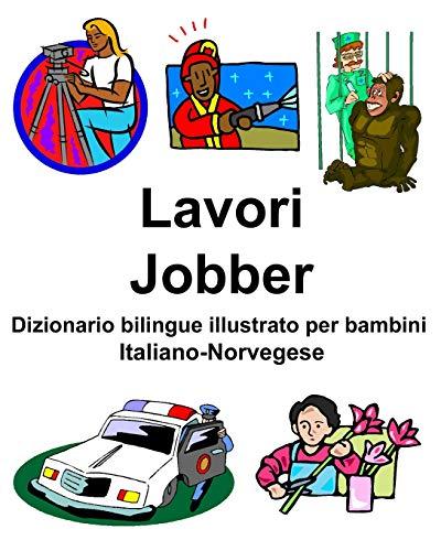 Italiano-Norvegese Lavori/Jobber Dizionario bilingue illustrato per bambini