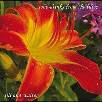 Who Drinks From the Lilies