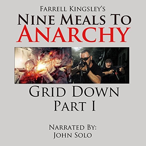 Nine Meals to Anarchy: Grid Down Part I audiobook cover art