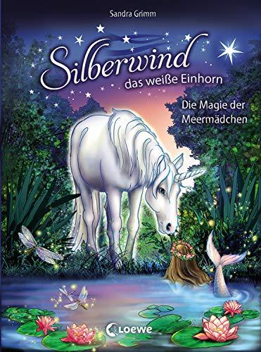 Silberwind, das weiße Einhorn 10 - Die Magie der Meermädchen: Pferdebuch zum Vorlesen und ersten Selberlesen - Kinderbuch für Mädchen ab 7 Jahre - Erstlesebuch, Erstleser