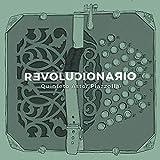 Revolucionario / Quinteto Astor Piazzolla