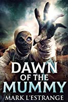 Dawn Of The Mummy: Large Print Edition