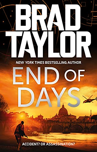 End of Days: A gripping military thriller from ex-Special Forces Commander Brad Taylor (Taskforce Book 16) (English Edition)