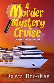 A Murder Mystery Cruise (A Rachel Prince Mystery Book 8) by [Dawn  Brookes]