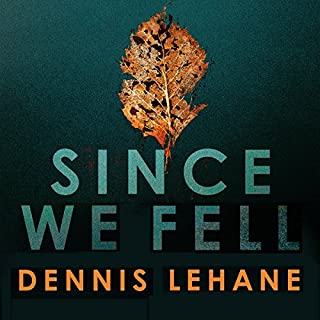 Since We Fell                   By:                                                                                                                                 Dennis Lehane                               Narrated by:                                                                                                                                 Katherine Fenton                      Length: 14 hrs and 38 mins     44 ratings     Overall 3.5