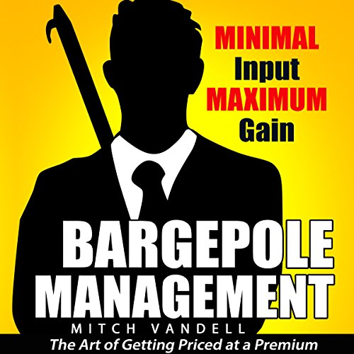 Bargepole Management: Minimal Input - Maximum Gain audiobook cover art