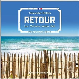 Retour     Luc Verlain 1              Autor:                                                                                                                                 Alexander Oetker                               Sprecher:                                                                                                                                 Alexander Oetker                      Spieldauer: 7 Std. und 37 Min.     152 Bewertungen     Gesamt 3,7