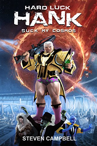 Hard Luck Hank: Suck My Cosmos by Steven Campbell ebook deal