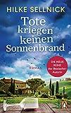 Tote kriegen keinen Sonnenbrand: Roman – DIE NEUE REIHE der Bestsellerautorin (Die Henni-von-Kerchenstein-Reihe, Band 1)