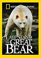 National Geographic: Last Stand of the Great Bear [DVD] [Import]