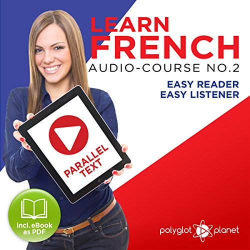 Learn French- Easy Reader - Easy Listener - Parallel Text Audio Course No. 2 cover art