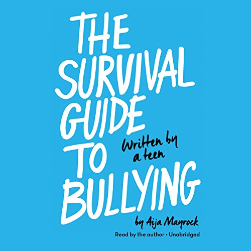 The Survival Guide to Bullying     Written by a Teen              By:                                                                                                                                 Aija Mayrock                               Narrated by:                                                                                                                                 Aija Mayrock                      Length: 2 hrs and 47 mins     7 ratings     Overall 4.9
