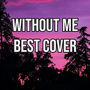 Without Me Best Cover