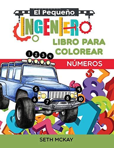 El Pequeño Ingeniero - Libro para colorear - Números: Libro de números para colorear educativo y divertido para niños de grado Preescolar y Primaria: 1