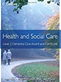 Health and Social Care Awards – Health and Social Care: Level 2 Dementia Care Award and Certificate