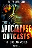 The Apocalypse Outcasts: The Undead World Novel 3 (The Undead World Series) (English Edition)