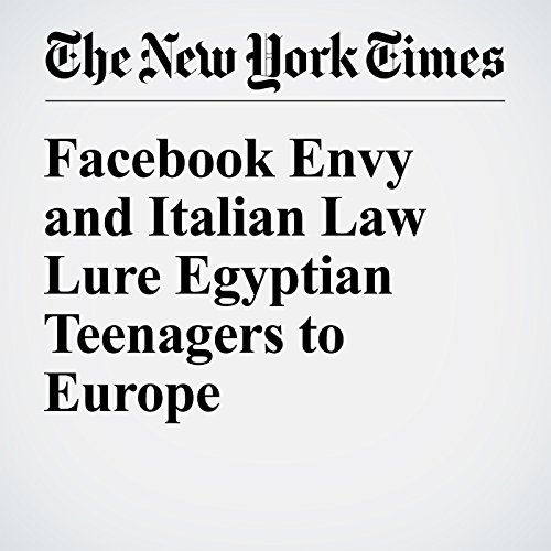 Facebook Envy and Italian Law Lure Egyptian Teenagers to Europe audiobook cover art