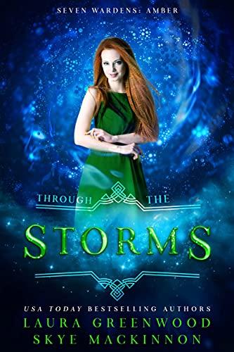 Through the Storms - Seven Wardens Skye MacKinnon Laura Greenwood