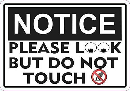 Destiny'S 8' X 12' inch Notice Please Look But Do Not Touch Metal Sign Aluminum Business Sign