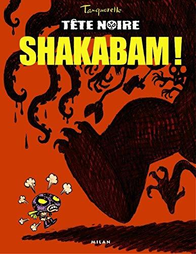 Tête noire: T.1 - Shakabam !
