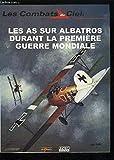 Les as sur Albatros durant la Première guerre mondiale (Les combats du ciel)