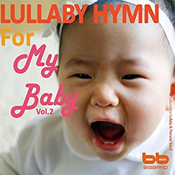 Lullaby Hymn for My Baby, Vol. 2