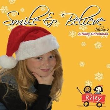 Smile & Believe (A Riley Christmas), Vol. 2