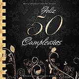 Feliz 50 Cumpleaños: Libro de Visitas I Elegante Encuadernación en Oro y Negro I Para 60 personas I ...