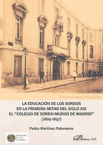 La educación de los sordos en la primera mitad del siglo XIX. El 'Colegio de sordo-mudos de Madrid' (1805-1857)