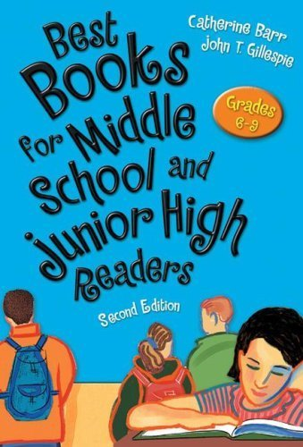 Best Books for Middle School and Junior High Readers: Grades 6-9 by Barr, Catherine, Gillespie, John T. (2009) Hardcover