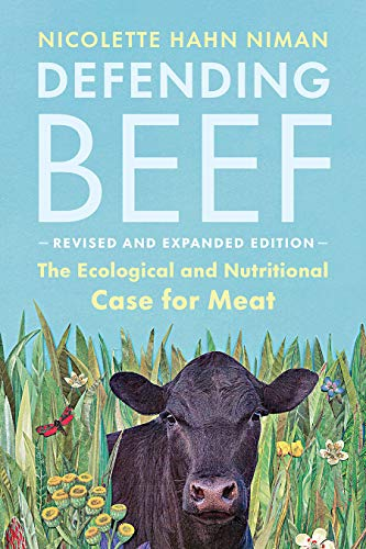 Defending Beef: The Ecological and Nutritional Case for Meat, 2nd Edition