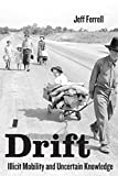 Drift: Illicit Mobility and Uncertain Knowledge