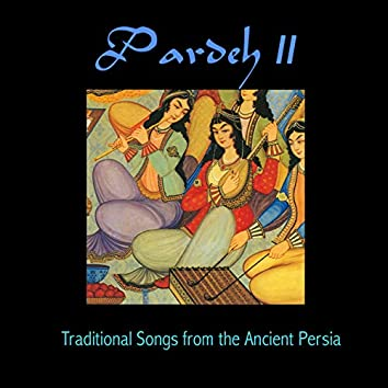 Pardeh II: Traditional Songs from the Ancient Persia