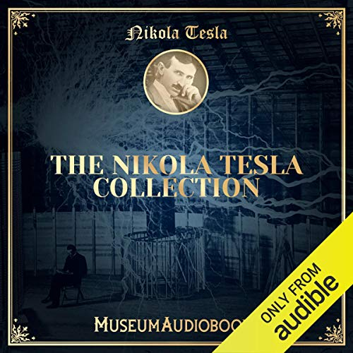The Nikola Tesla Collection Audiobook By Nikola Tesla cover art