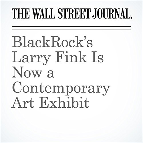 BlackRock's Larry Fink Is Now a Contemporary Art Exhibit copertina