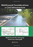 Multihazard Considerations in Civil Infrastructure (Civil Infrastructure Health and Sustainability)