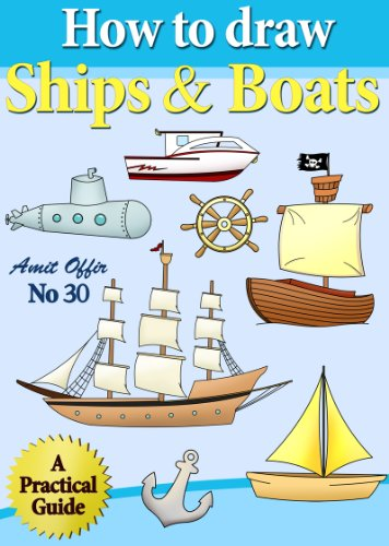How to Draw Ships and Boats (How to Draw Comics and Cartoon Characters Book 30) (English Edition)