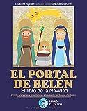 EL PORTAL DE BELÉN EL LIBRO DE LA NAVIDAD: Libro de oraciones y enseñanzas a través de las figuras del Belén