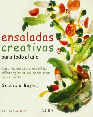 Ensaladas creativas para todo el año: Combinaciones sorprendentes, aliños originales, soluciones sanas para cada día (Minus)