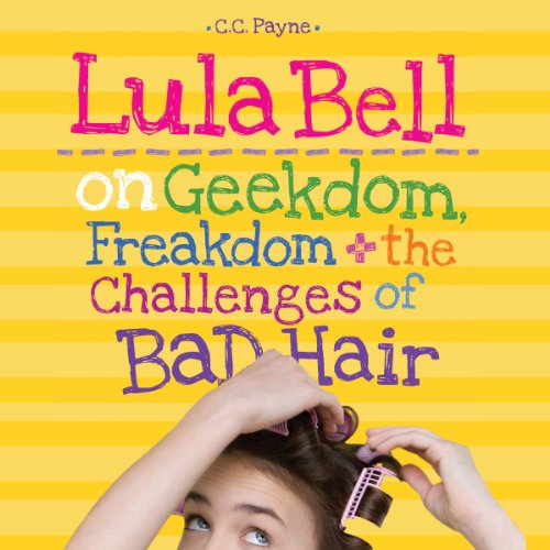 Lula Bell on Geekdom, Freakdom, and the Challenges of Bad Hair audiobook cover art