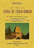 Historia de la muy noble y muy leal ciudad de Ciudad Rodrigo