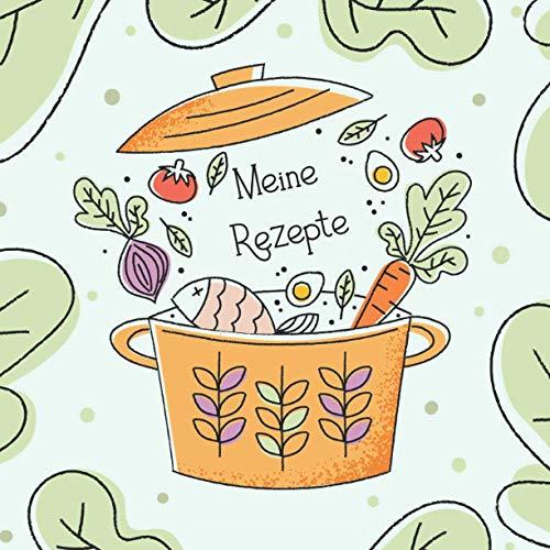 Meine Rezepte: Rezeptbuch zum selberschreiben, Kochbuch selbst schreiben, Leeres Kochbuch zum Selbst Ausfüllen
