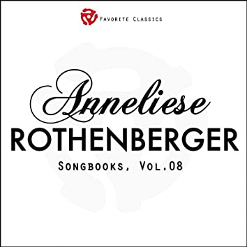The Anneliese Rothenberger Songbooks, Vol.8 (Rare recordings)