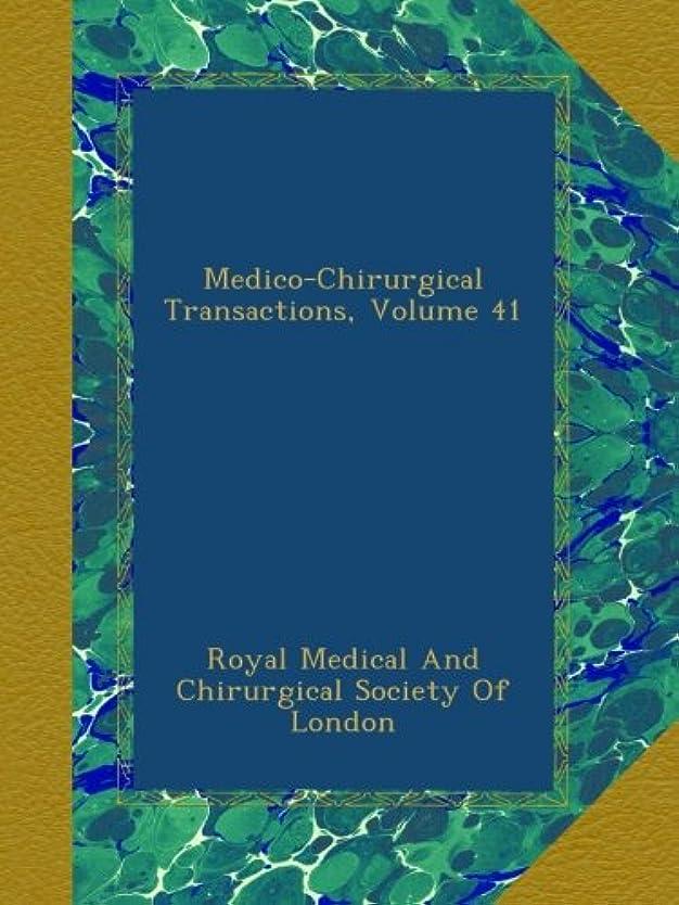 れる頭献身Medico-Chirurgical Transactions, Volume 41
